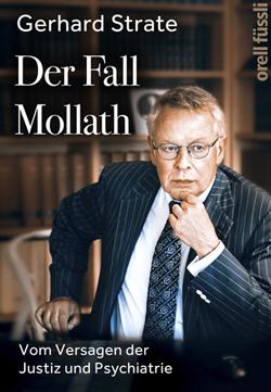 """Gerhard Strate. """"Der Fall Mollath  – Vom Versagen der Justiz und Psychiatrie"""